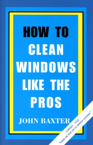 9780963212337: How To Clean Windows Like The Pros