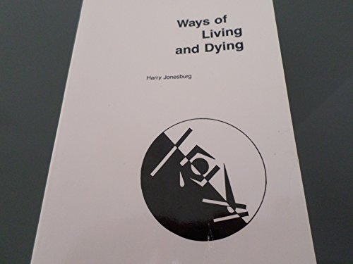 9780963212900: Ways of Living and Dying