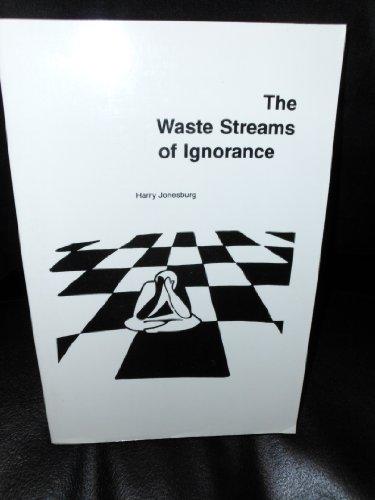 The Waste Streams of Ignorance: Harry Jonesburg
