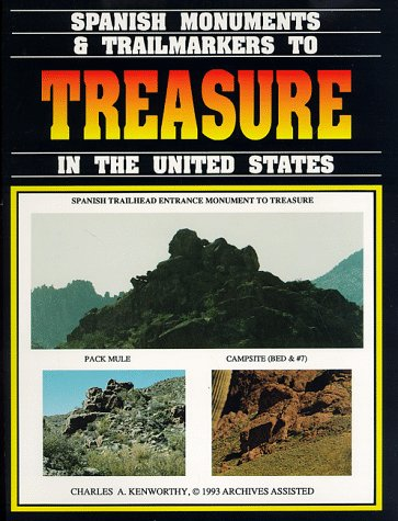 9780963215611: Spanish Monuments and Trailmarkers to Treasure in the United States