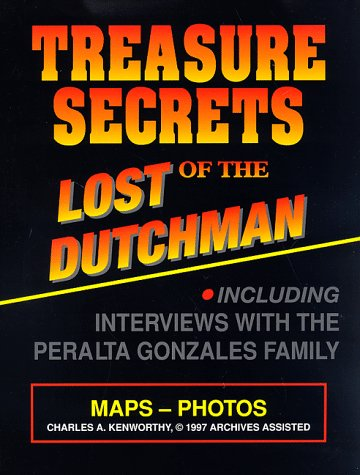 Treasure Secrets of the Lost Dutchman: Charles A. Kenworthy