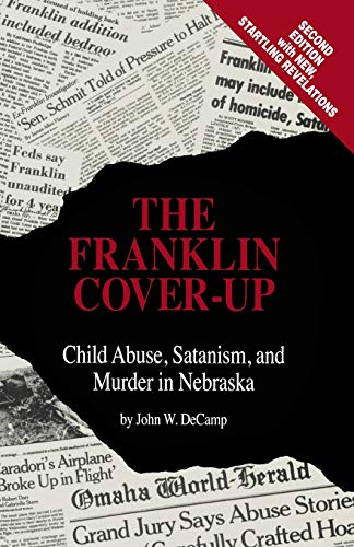 9780963215802: The Franklin Cover-up: Child Abuse, Satanism, and Murder in Nebraska