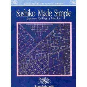 Sashiko Made Simple: Japanese Quilting By Machine: Alice Allen