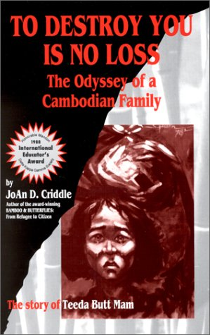 9780963220516: To Destroy You Is No Loss: The Odyssey of a Cambodian Family