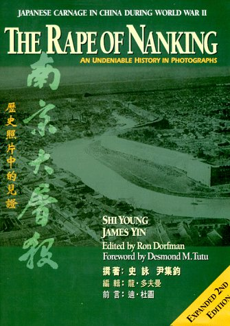 9780963223159: Rape of Nanking: An Undeniable History in Photographs