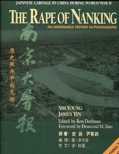 The Rape of Nanking: An Undeniable History: James Yin; Shi