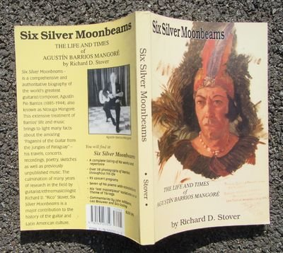 9780963223319: Six Silver Moonbeams: The Life and Times of Agustin Barrios Mangore
