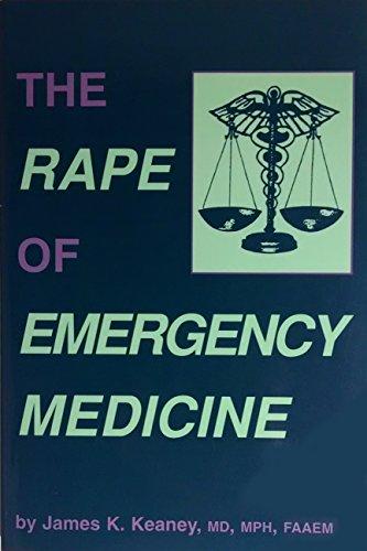 9780963223715: The Rape of Emergency Medicine