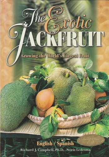 The Exotic Jackfruit Growing the World's Largest Fruit (0963226460) by Richard J. Campbell; Noris Ledesma