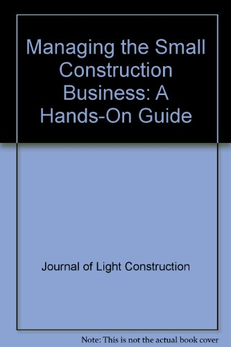 9780963226815: Managing the Small Construction Business: A Hands-On Guide