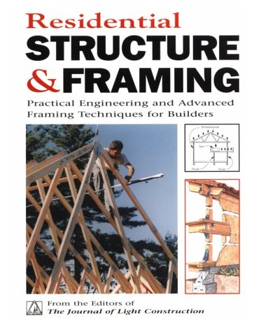 Residential Structure & Framing: Practical Engineering and: Robert Randall