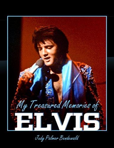 My Treasured Memories of Elvis