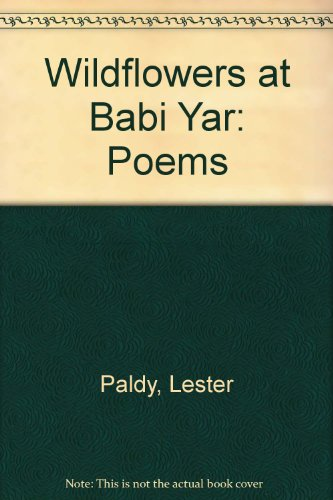 Wildflowers at Babi Yar: Poems: Paldy, Lester