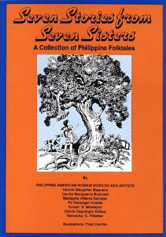 Seven Stories from Seven Sisters: A Collection of Philippine Folktales: Bejarano, Valorie Slaughter...