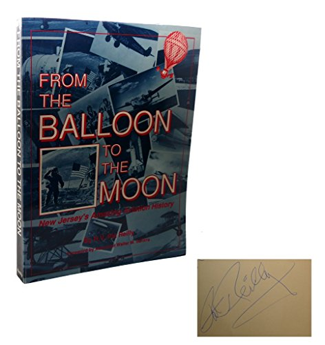 From the Balloon to the Moon. a Chronology of New Jersey's Amazing, Aviation History.: Reilly,...