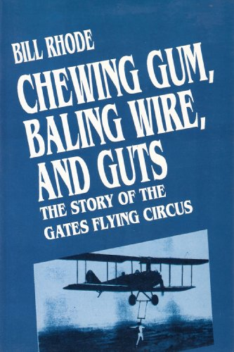 9780963229519: Baling wire, chewing gum, and guts: The story of the Gates Flying Circus