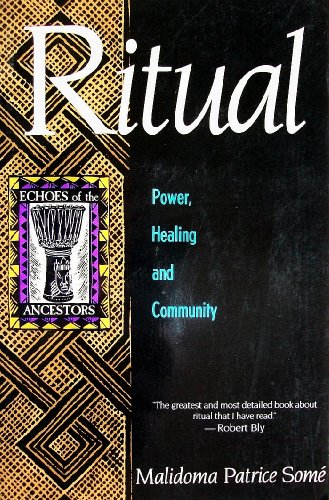 9780963231024: Ritual: Power, Healing and Community : The African Teachings of the Dagara (Echoes of the Ancestors)