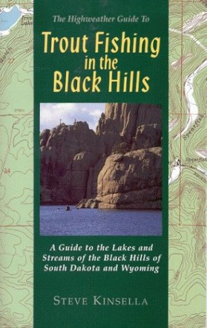 9780963234407: Trout Fishing in the Black Hills: A Guide to the Lakes & Streams of the Black Hill of South Dakota & Wyoming