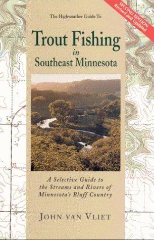Trout Fishing in Southeast Minnesota: John Van Vliet,