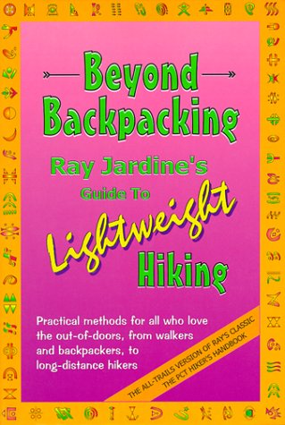 9780963235930: Beyond Backpacking: Ray Jardines Guide to Lightweight Hiking