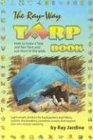 9780963235954: The Ray-Way Tarp Book: How To Make A Tarp And Net-tent, And Use Them In The Wilds