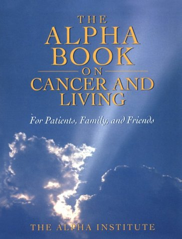 9780963236098: Alpha Book on Cancer and Living