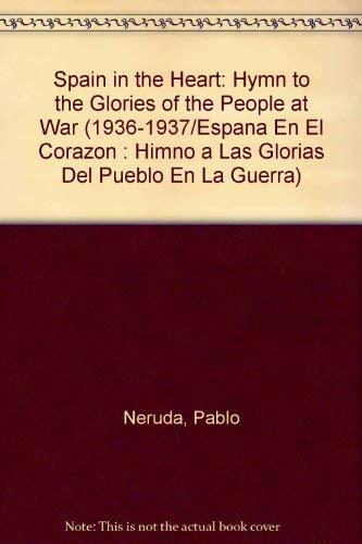 9780963236319: Spain in the Heart: Hymn to the Glories of the People at War (1936-1937/Espana En El Corazon : Himno a Las Glorias Del Pueblo En LA Guerra)