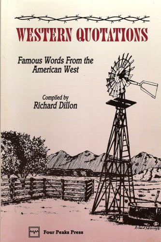 Western Quotations: Famous Words from the American: Richard Dillon