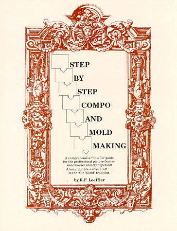9780963238757: Step-By-Step Compo and Mold Making