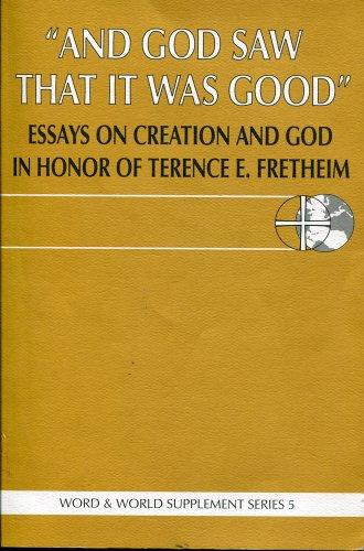 """9780963238962: """"And God Saw That It Was Good"""" : Essays on Creation and God in Honor of Terrence E. Fretheim (Word & World Theology for Christian Ministry, Supplementaly Series)"""