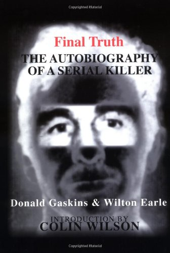 9780963242204: Final Truth: The Autobiography of Mass Murderer/Serial Killer Donald 'Pee Wee' Gaskins