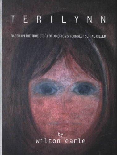 9780963242211: Terilynn: Based on the True Story of America's Youngest Serial Killer