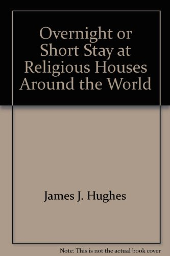 Overnight or Short Stay at Religious Houses: Hughes, James J.;