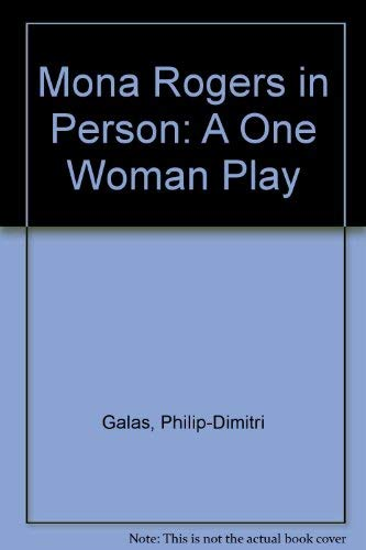 Mona Rogers in Person: A One Woman: philip-dimitri galas