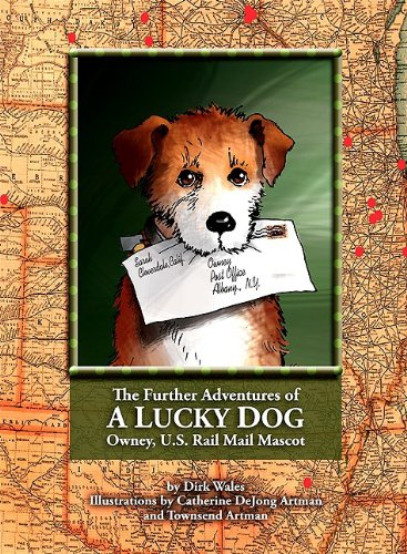 Further Adventures of a Lucky Dog: Owney, U.S. Rail Mail Mascot