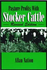 Pasture Profits With Stocker Cattle (0963246070) by Allan Nation