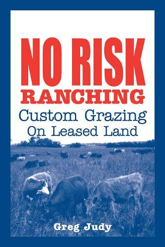 9780963246080: No Risk Ranching: Custom Grazing on Leased Land