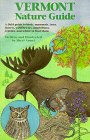 9780963247674: Vermont Nature Guide: A field guide to birds, mammals, trees, insects, wildflowers, amphibians, reptiles, and where to find them