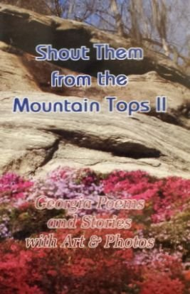 9780963249838: Shout Them from the Mountain Tops II: Georgia Poems and Stories with Art & Photos