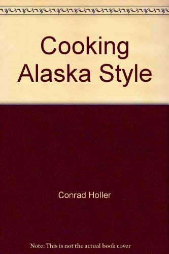 Cooking Alaska Style: Holler, Conrad and