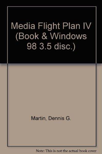 Media Flight Plan IV (Book & Windows: Dennis G. Martin,