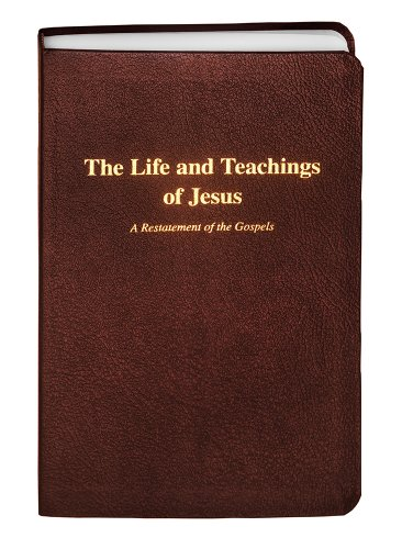 9780963251725: The Life and Teachings of Jesus: A Restatement of the Gospels
