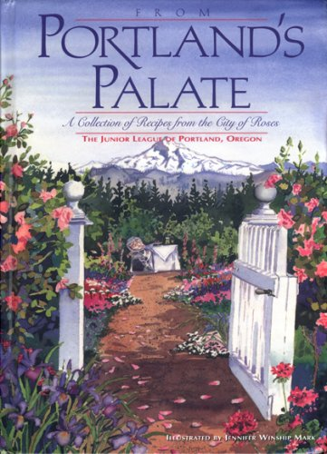 9780963252517: From Portland's Palate: A Collection of Recipes from the City of Roses