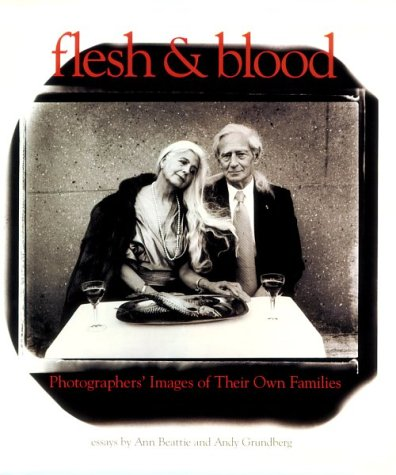 Flesh & Blood: Photographers' Images of Their Own Families.: GEORGE, Alice Rose, et al (...