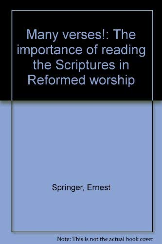9780963255723: Many verses!: The importance of reading the Scriptures in Reformed worship