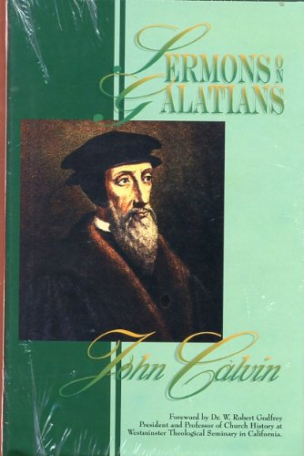 Sermons on Galatians: Calvin, Jean