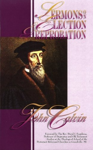9780963255792: Sermons on Election and Reprobation