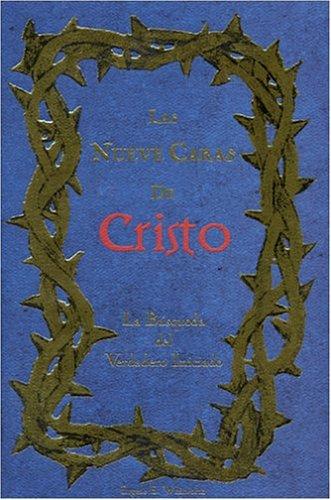 9780963257376: Las Nueve Caras de Cristo: La Busqueda del Verdadero Iniciado (Spanish Edition)