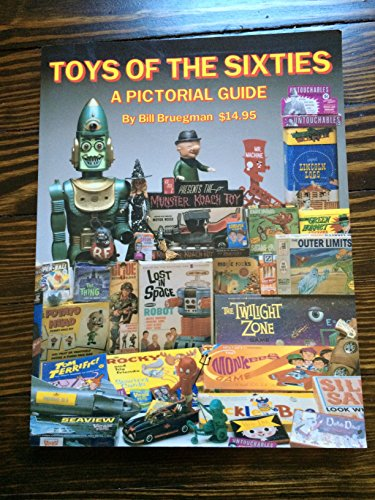 9780963263728: Toys of the Sixties: A Pictorial Price Guide