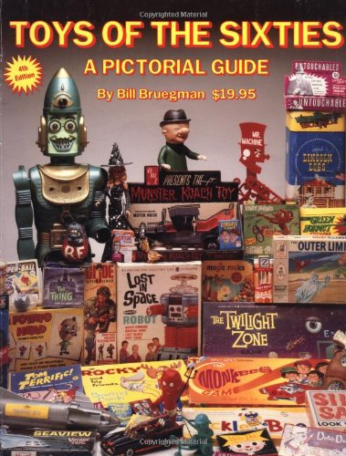 9780963263773: Toys of the Sixties: A Pictorial Price Guide